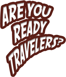 Are you ready travelers?